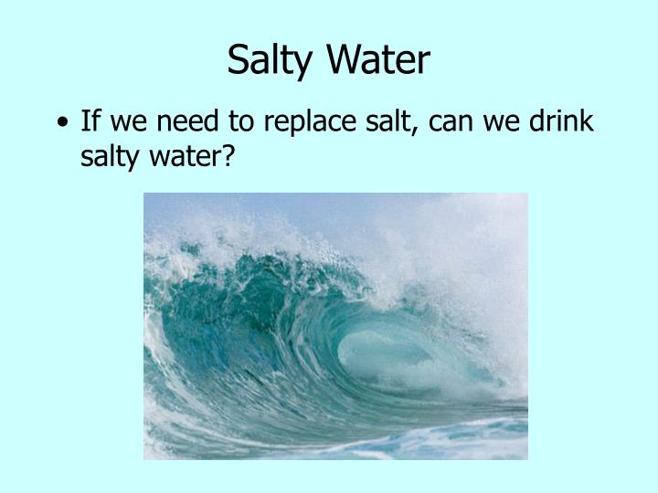 Salty Water