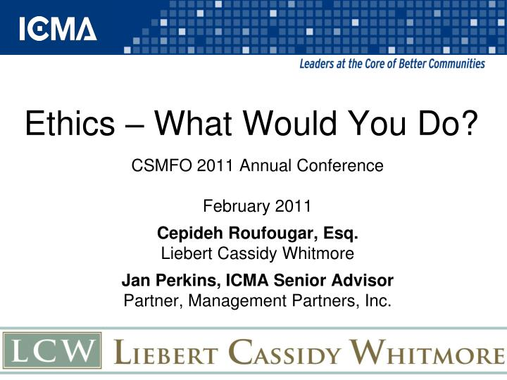 Ethics – What Would You Do?