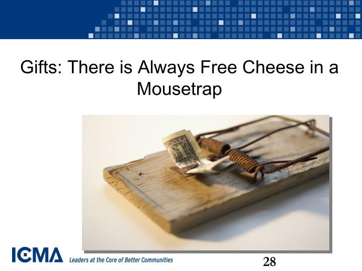 Gifts: There is Always Free Cheese in a Mousetrap