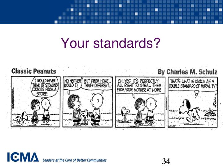 Your standards?