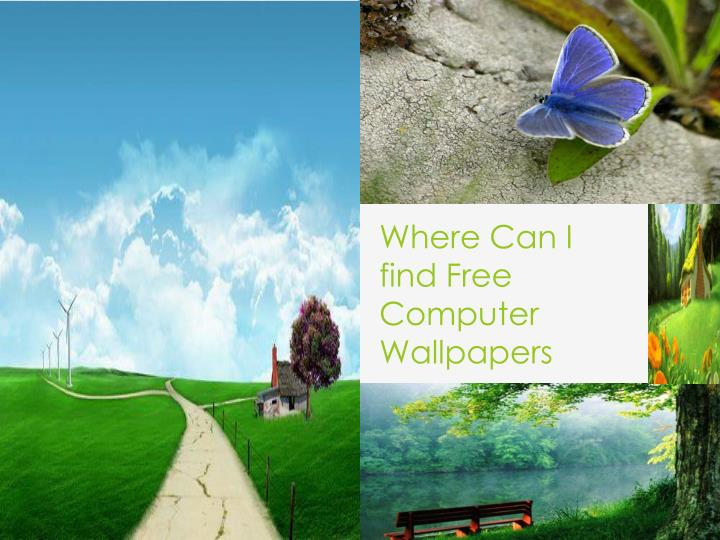 ppt where can i find free computer wallpapers powerpoint