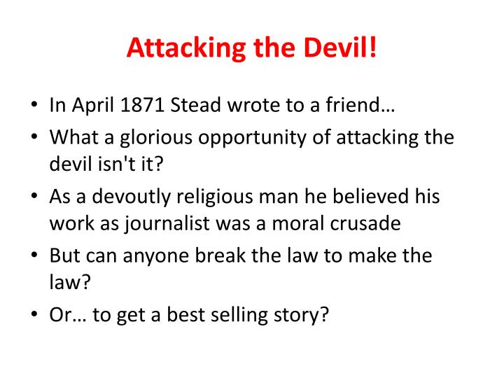Attacking the Devil!
