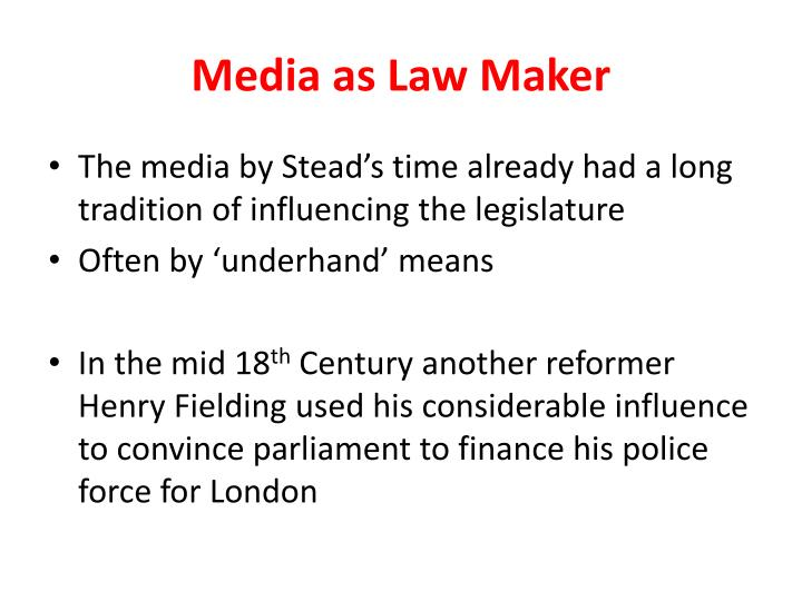 Media as Law Maker