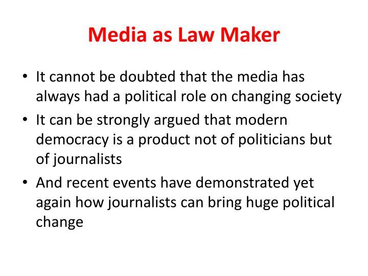 Media as Law Maker