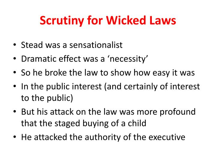 Scrutiny for Wicked Laws