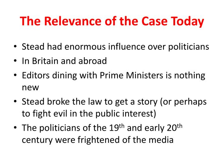 The Relevance of the Case Today
