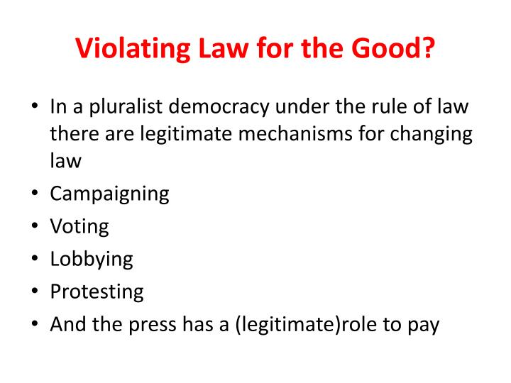 Violating Law for the Good?