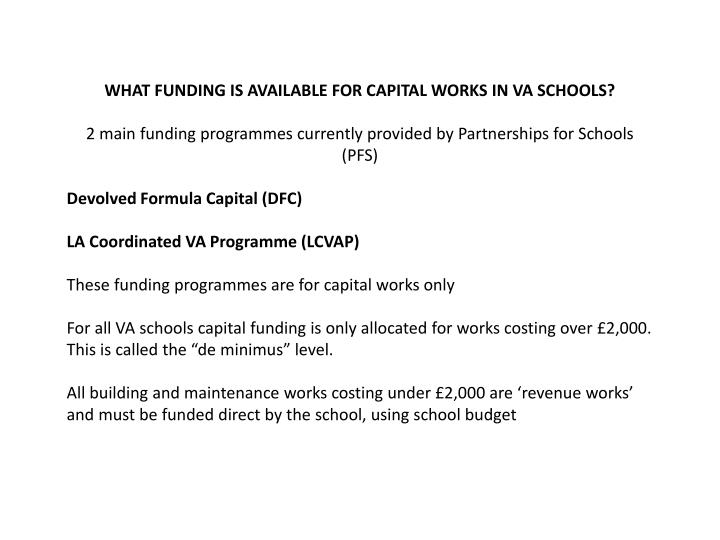 WHAT FUNDING IS AVAILABLE FOR CAPITAL WORKS IN VA SCHOOLS?
