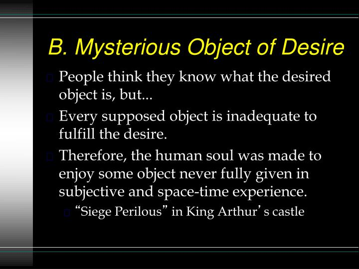 B. Mysterious Object of Desire