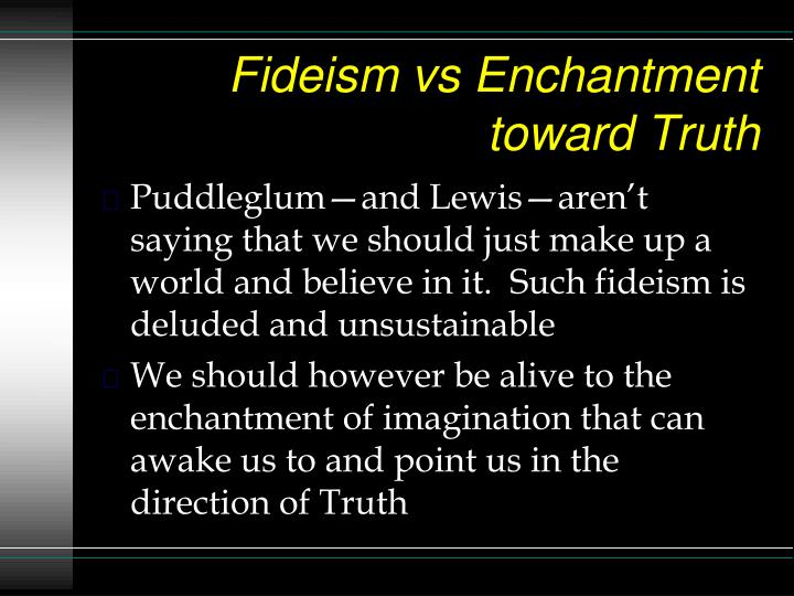 Fideism vs Enchantment toward Truth