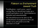 fideism vs enchantment toward truth
