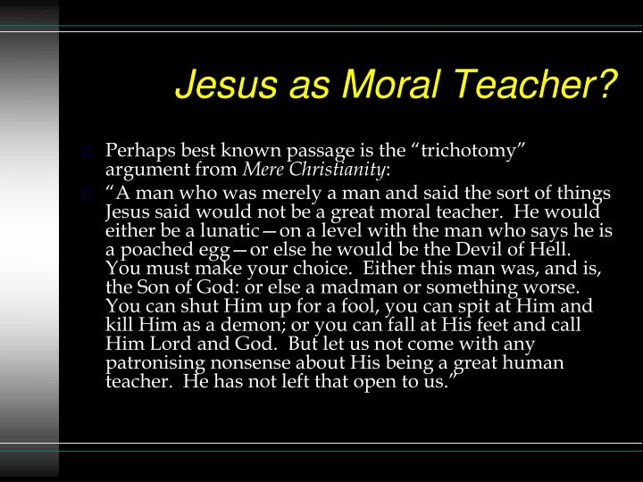 Jesus as Moral Teacher?