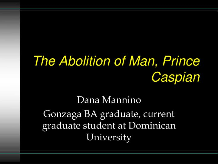 The Abolition of Man, Prince Caspian
