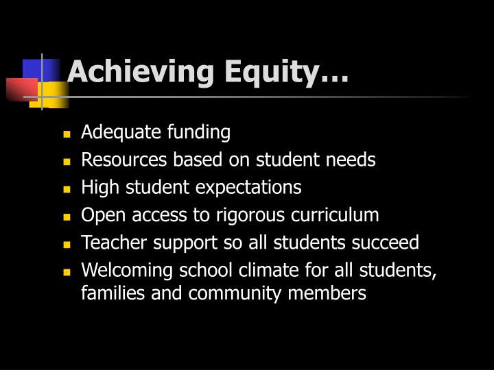 Achieving Equity…