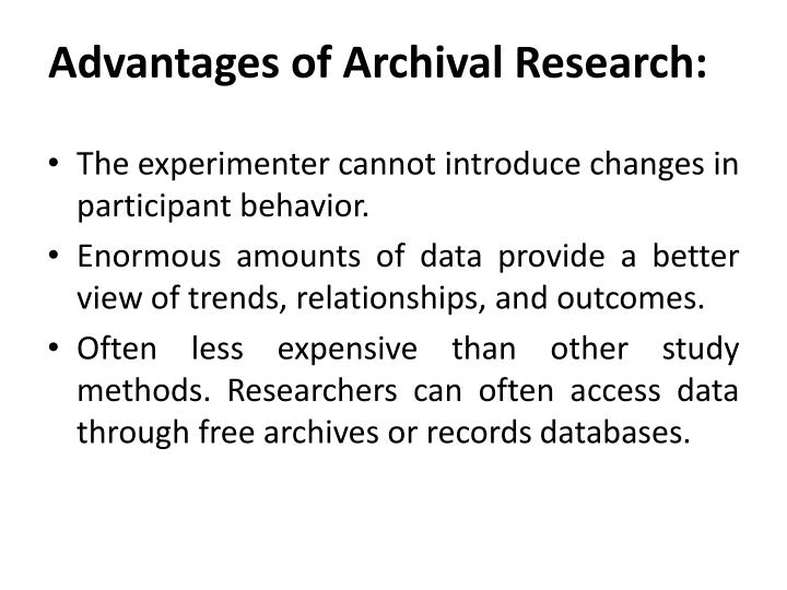 Advantages of Archival Research: