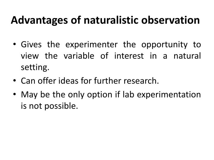Advantages of naturalistic observation