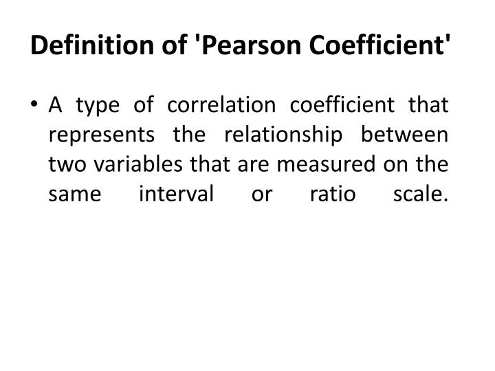 Definition of 'Pearson Coefficient'