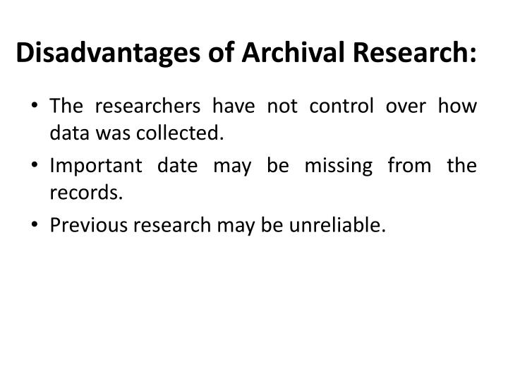 Disadvantages of Archival Research:
