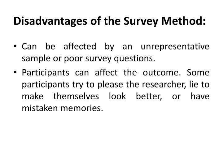 Disadvantages of the Survey Method: