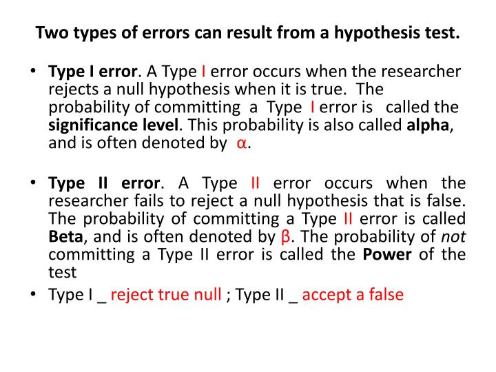 Two types of errors can result from a hypothesis test.