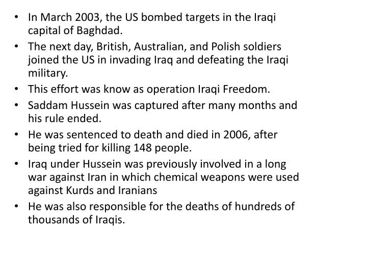 In March 2003, the US bombed targets in the Iraqi capital of Baghdad.