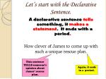 let s start with the declarative sentence1