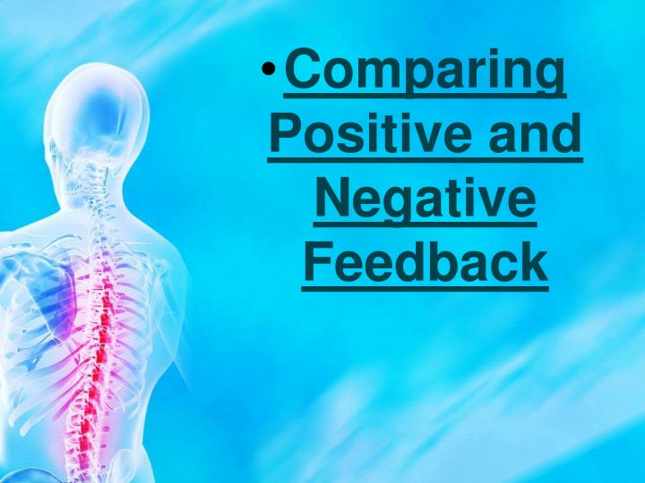 Comparing Positive and Negative Feedback