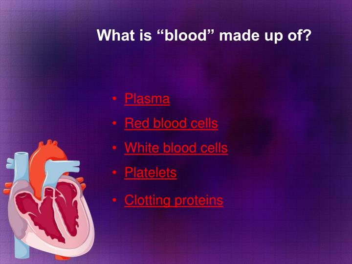 "What is ""blood"" made up of?"