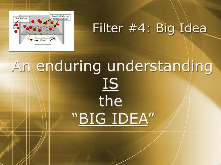 Filter #4: Big Idea