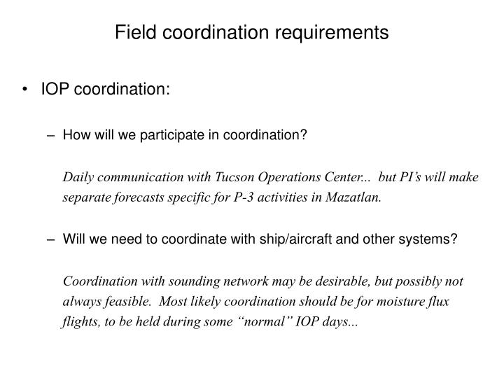 Field coordination requirements