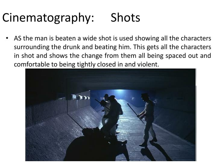 Cinematography:	Shots