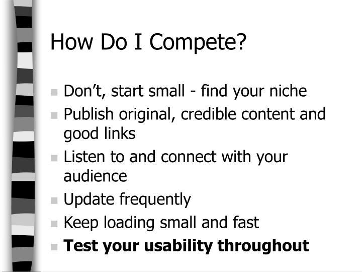 How Do I Compete?