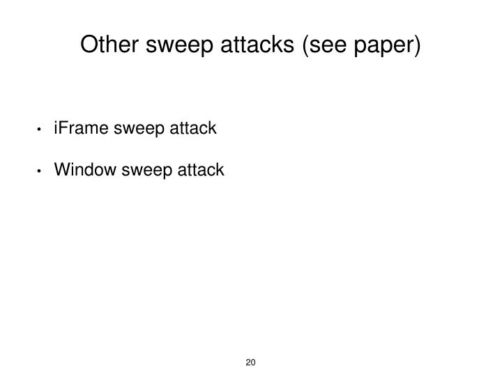 Other sweep attacks (see paper)