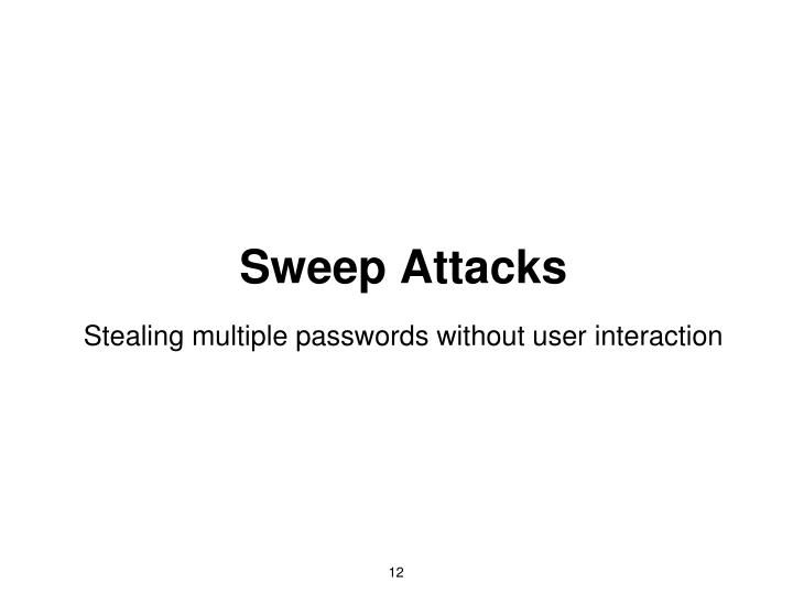 Sweep Attacks