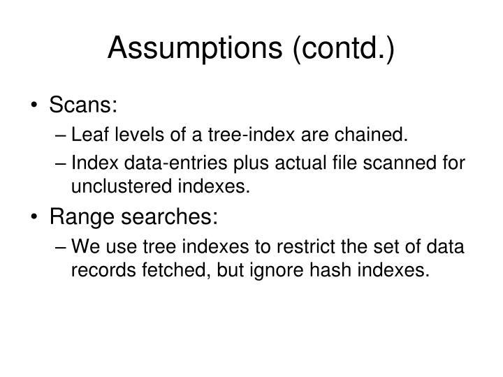 Assumptions (contd.)