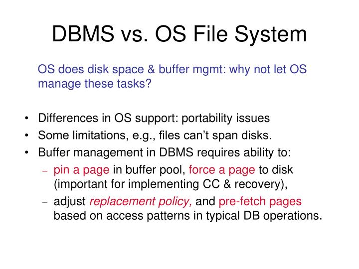 DBMS vs. OS File System