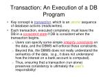 transaction an execution of a db program