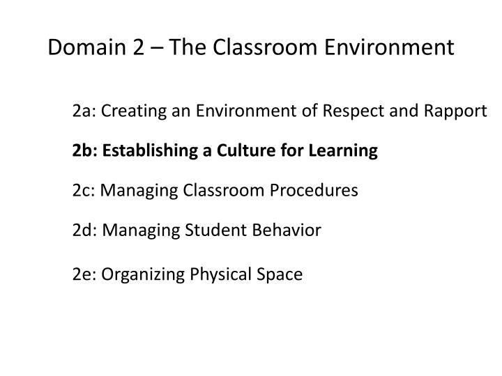 Domain 2 – The Classroom Environment
