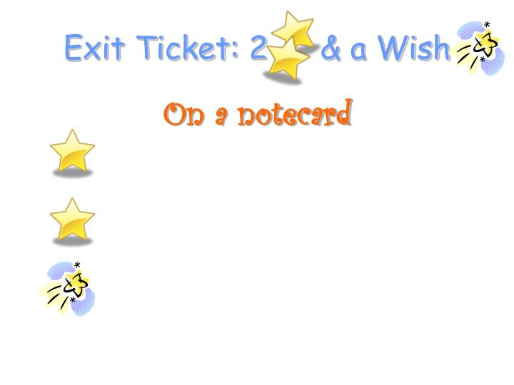 Exit Ticket: 2& a Wish