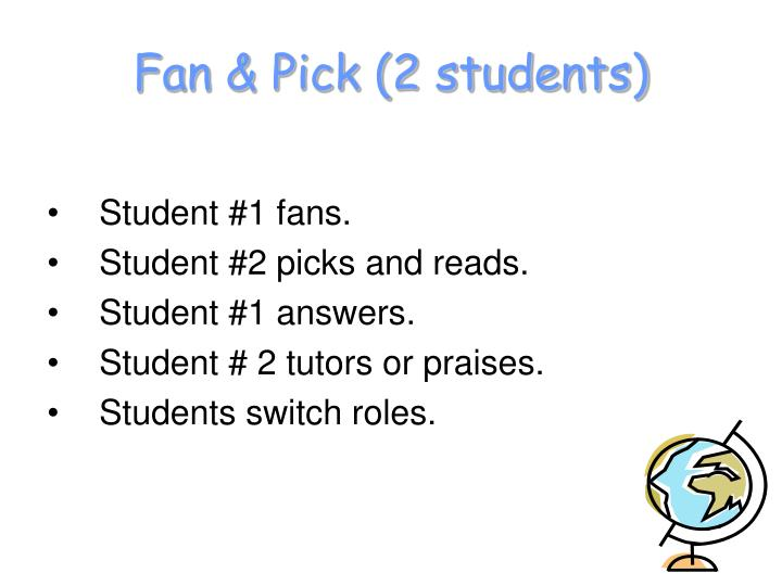 Fan & Pick (2 students)