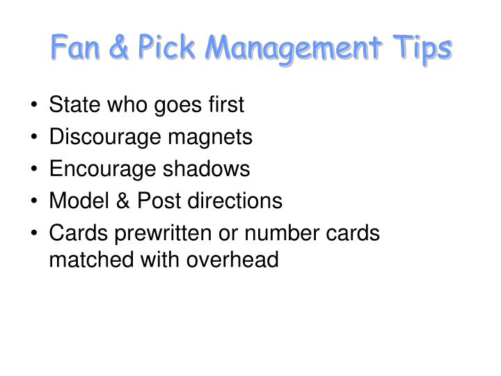 Fan & Pick Management Tips