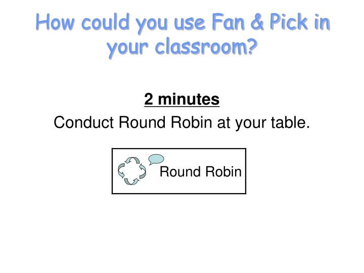 How could you use Fan & Pick in your classroom?