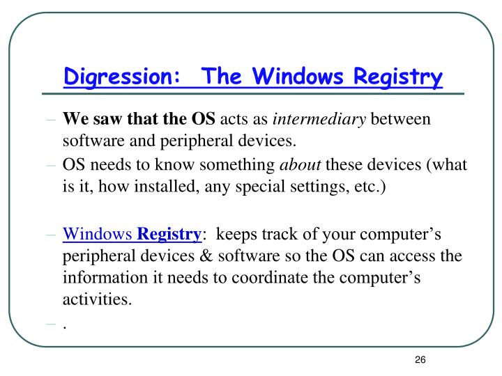 Digression:  The Windows Registry