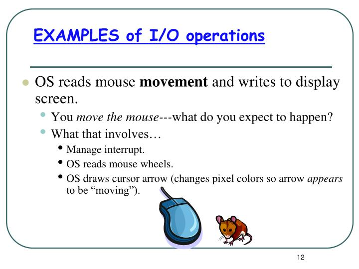 EXAMPLES of I/O operations
