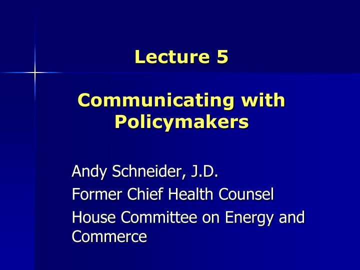 Lecture 5 communicating with policymakers