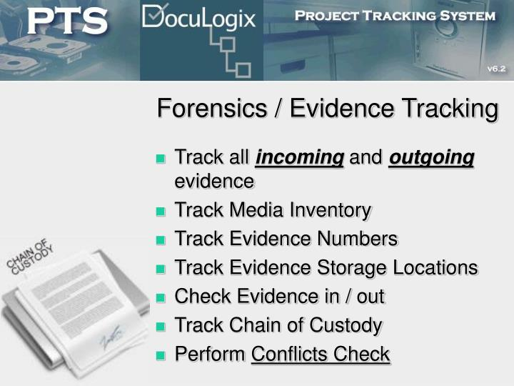 Forensics / Evidence Tracking