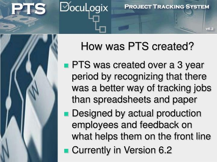 How was PTS created?
