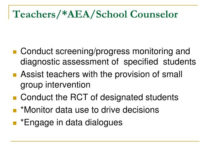 Teachers/*AEA/School Counselor