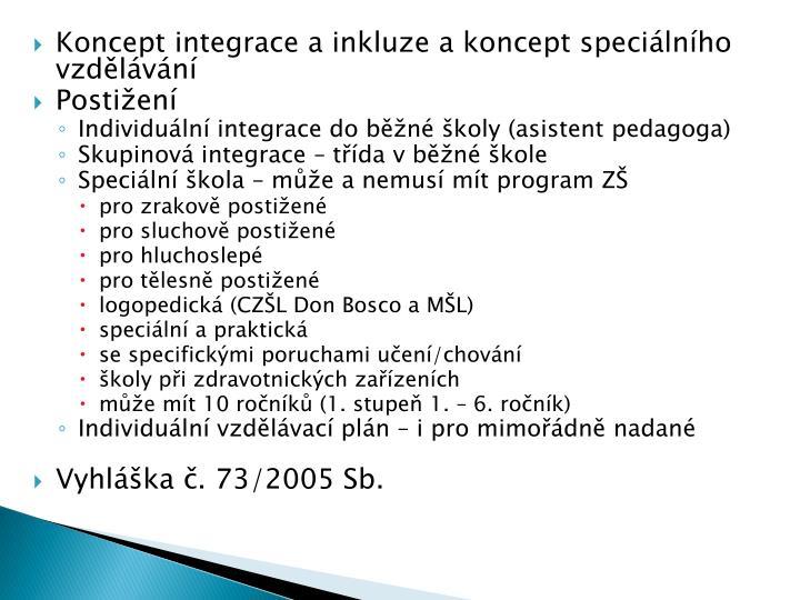 Koncept integrace a inkluze a koncept speciálního vzdělávání