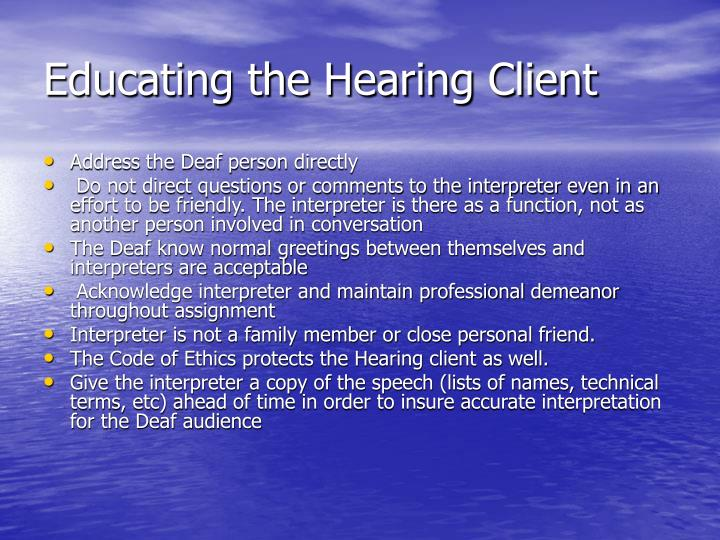 Educating the Hearing Client